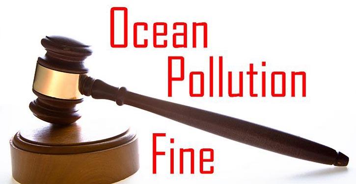 Ocean Pollution Fine.